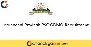 Arunachal Pradesh PSC GDMO Recruitment