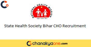 State Health Society Bihar CHO Recruitment