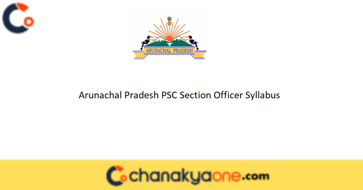 Arunachal Pradesh PSC Section Officer Syllabus 2020 ...