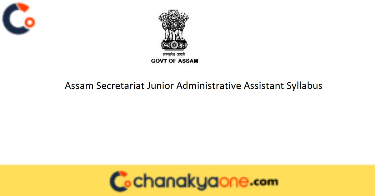 Assam Secretariat Junior Administrative Assistant Syllabus