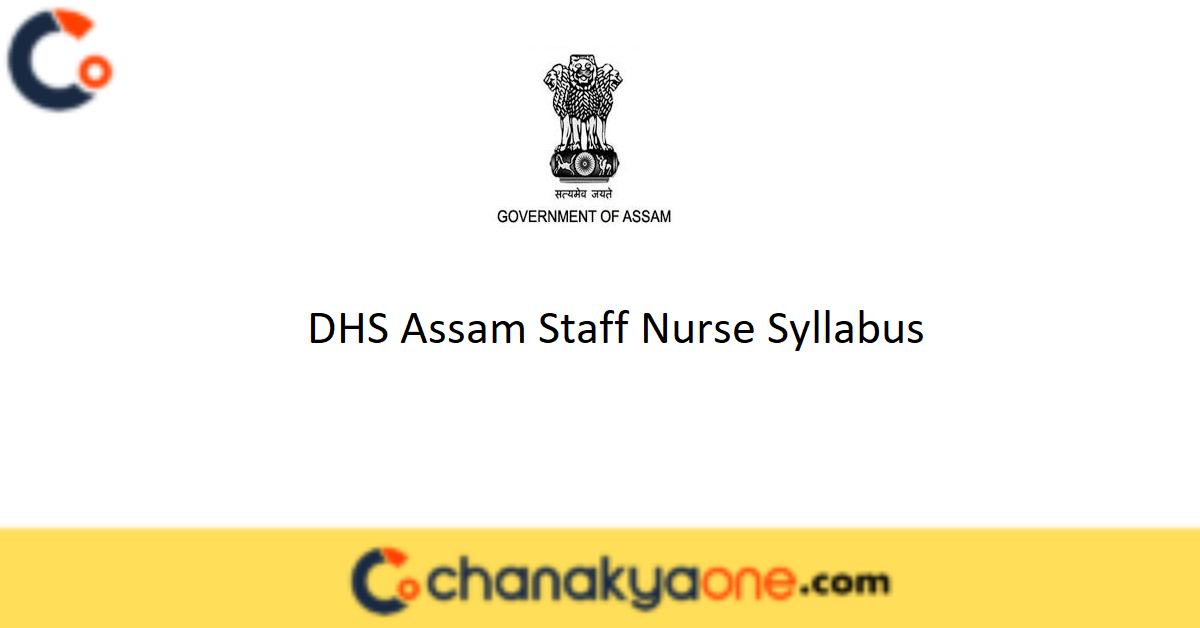 DHS Assam Staff Nurse Syllabus