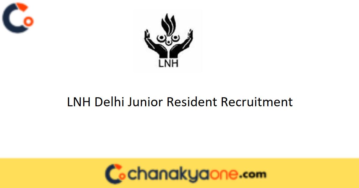 LNH Delhi Junior Resident Recruitment