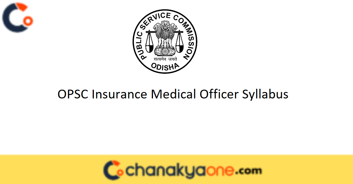OPSC Insurance Medical Officer Syllabus
