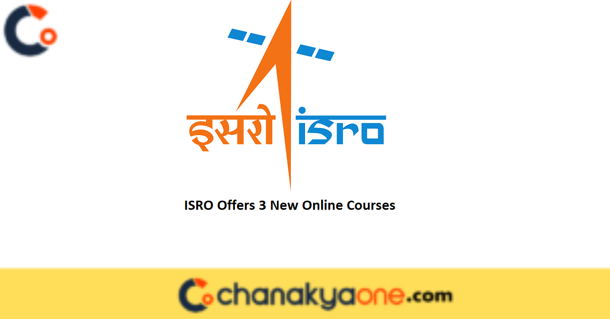 ISRO Offers 3 New Online Courses