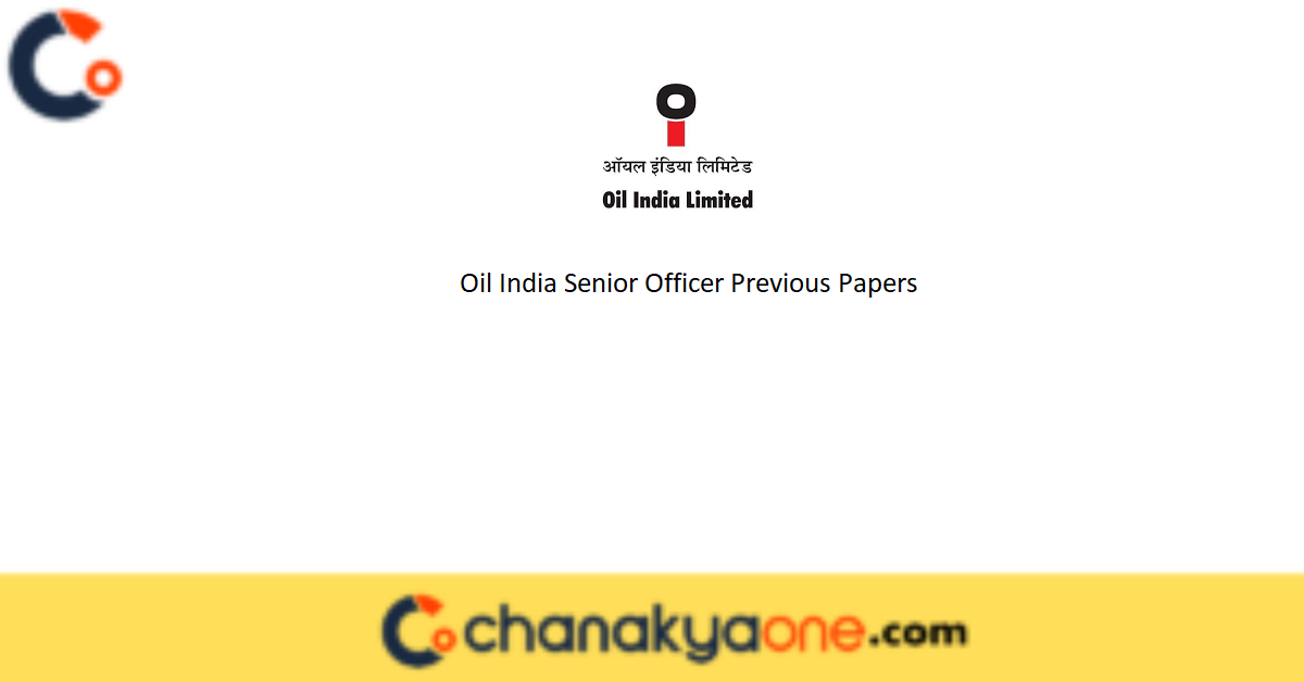 Oil India Senior Officer Previous Papers